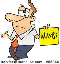 Cartoon Careless Guy Shrugging and Holding a Maybe Sign by Ron Leishman